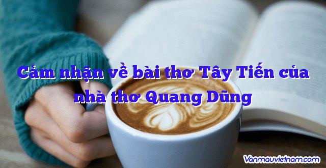 Cảm nhận về bài thơ Tây Tiến của nhà thơ Quang Dũng