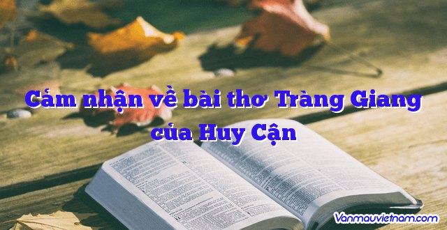 Cảm nhận về bài thơ Tràng Giang của Huy Cận