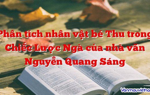 Phân tích nhân vật bé Thu trong Chiếc Lược Ngà của nhà văn Nguyễn Quang Sáng