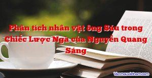 Phân tích nhân vật ông Sáu trong Chiếc Lược Ngà của Nguyễn Quang Sáng