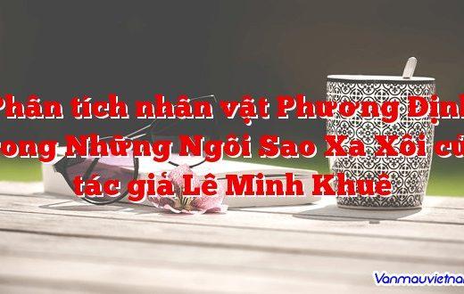 Phân tích nhân vật Phương Định trong Những Ngôi Sao Xa Xôi của tác giả Lê Minh Khuê