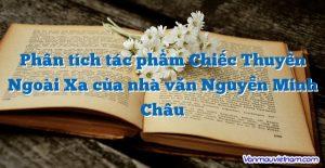 Phân tích tác phẩm Chiếc Thuyền Ngoài Xa của nhà văn Nguyễn Minh Châu