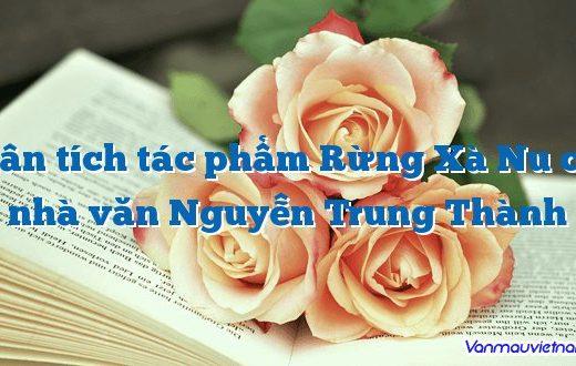 Phân tích tác phẩm Rừng Xà Nu của nhà văn Nguyễn Trung Thành