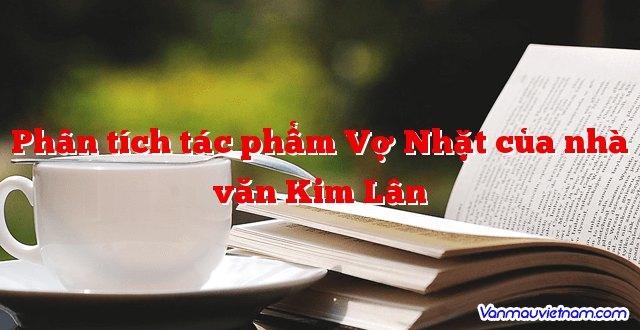 Phân tích tác phẩm Vợ Nhặt của nhà văn Kim Lân