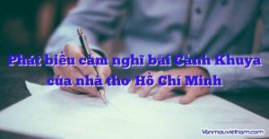 Phát biểu cảm nghĩ bài Cảnh Khuya của nhà thơ Hồ Chí Minh