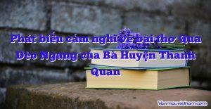 Phát biểu cảm nghĩ về bài thơ Qua Đèo Ngang của Bà Huyện Thanh Quan