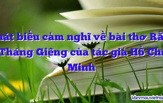 Phát biểu cảm nghĩ về bài thơ Rằm Tháng Giêng của tác giả Hồ Chí Minh