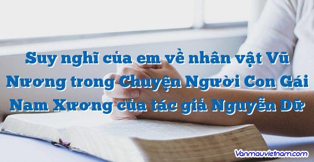 Suy nghĩ của em về nhân vật Vũ Nương trong Chuyện Người Con Gái Nam Xương của tác giả Nguyễn Dữ