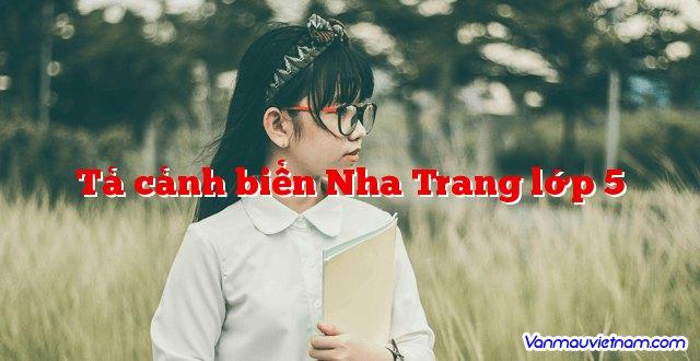 Tả cảnh biển Nha Trang lớp 5